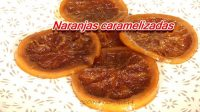 Cómo hacer naranjas caramelizadas para postres