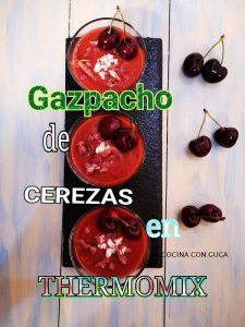 Cómo hacer Gazpacho de Cerezas en Thermomix